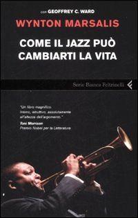 W. Marsalis, Come il jazz può cambiarti la vita